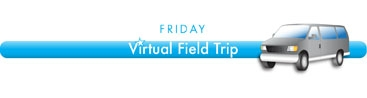 Virtual Field Trip: Friday -- Clickschooling Archive